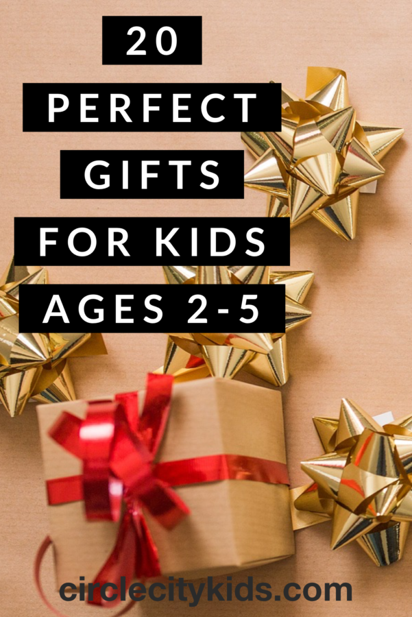 20 Perfect Gifts for Kids Ages 2-5 Pin- Circle City Adventure Kids. Check out these 20 perfect gifts for kids ages 2-5 with affiliate links to buy from Amazon. All of these gifts are ones we have in our home and highly recommend.