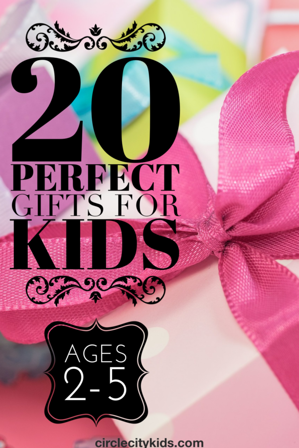 20 Perfect Gifts for Kids Ages 2-5 - Circle City Adventure Kids. Check out these 20 perfect gifts for kids ages 2-5 with affiliate links to buy from Amazon. All of these gifts are ones we have in our home and highly recommend.