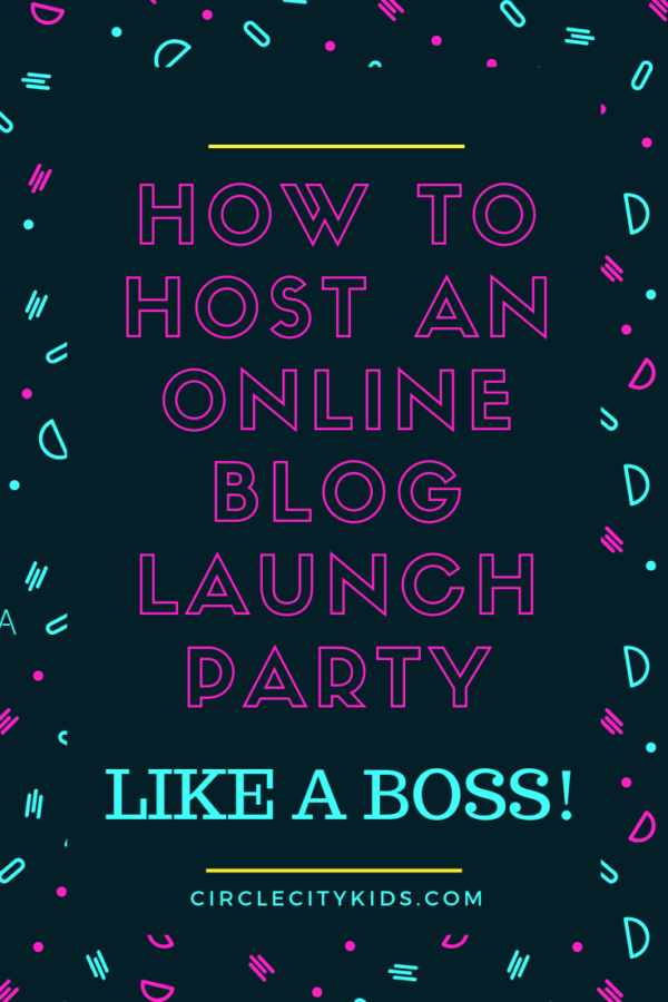 How to Host an Online Blog Launch Party Like a Boss - Circle City Adventure Kids