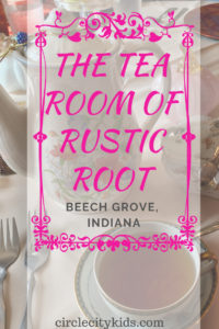 Tea Room of Rustic Root Pin - Circle City Adventure Kids
