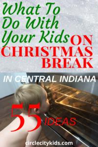 Christmas Break Ideas Pin - Circle City Adventure Kids